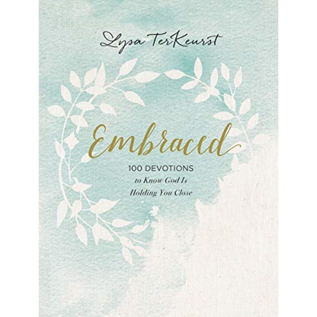 Embraced- 100 Devotions to Know God Is Holding You Close (Hardcover)